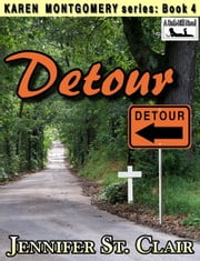 A Beth-Hill Novel: Karen Montgomery Series Book 4: Detour ebook by Jennifer St. Clair