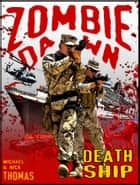 Death Ship (Zombie Dawn Stories) ebook by Michael G. Thomas