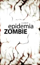Epidemia Zombie eBook by Z.A. Recht