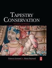 Tapestry Conservation: Principles and Practice ebook by Frances Lennard,Maria Hayward