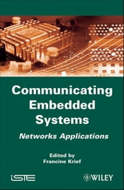 Communicating Embedded Systems - Networks Applications ebook by Francine Krief