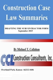 Drafting the Subcontractor Form ebook by Michael T. Callahan