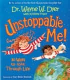 Unstoppable Me! ebook by Wayne W. Dyer, Dr.