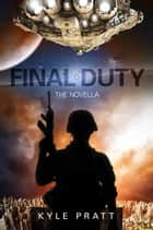 Final Duty ebook by Kyle Pratt