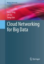 Cloud Networking for Big Data ebook by Deze Zeng,Lin Gu,Song Guo