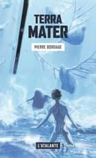 Terra Mater - Les Guerriers du silence, T2 ebook by Pierre Bordage