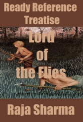 Ready Reference Treatise: Lord of the Flies ebook by Raja Sharma