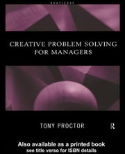 Creative Problem Solving for Managers ebook by Proctor, Tony
