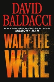 Walk the Wire 電子書籍 by David Baldacci