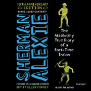 The Absolutely True Diary of a Part-Time Indian 10th Anniversary Edition livre audio by Sherman Alexie