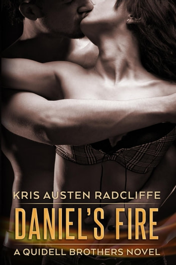 Daniel's Fire - Quidell Brothers, #2 ebook by Kris Austen Radcliffe
