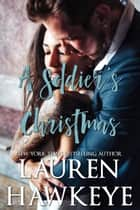 A Soldier's Christmas - Bachelors of Seattle, #2 ebook by