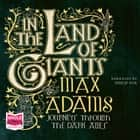 In the Land of Giants audiobook by Max Adams