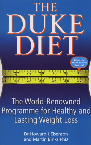 The Duke Diet - The world-renowned programme for healthy and sustainable weight loss ebook by Dr Howard Eisenson,Martin Binks