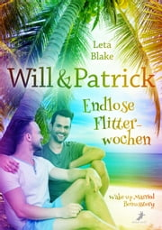 Will & Patrick: Endlose Flitterwochen - Wake up Married Bonusstory ebook by Leta Blake, Lena Seidel