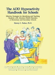 The ADD Hyperactivity Handbook For Schools ebook by Harvey C. Parker