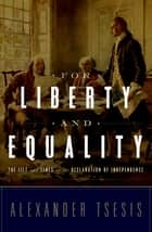 For Liberty and Equality ebook by Alexander Tsesis