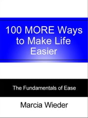 100 MORE Ways to Make Life Easier ebook by Marcia Wieder