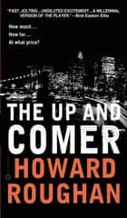 The Up and Comer ebook by Howard Roughan