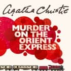 Murder on the Orient Express audiobook by Agatha Christie