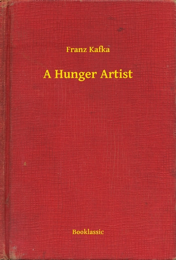 an allegory of depression in a hunger artist a short story by franz kafka Tagore and 'a hunger artist' by franz kafka with and depression for the a hunger artist is a short story penned by franz kafka in.