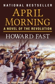 April Morning - A Novel ebook by Howard Fast