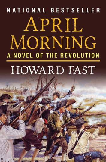 april morning by howard fast Start studying april morning why was april a bad month april morning is a historical fiction book written by howard fast april morning is a book that.
