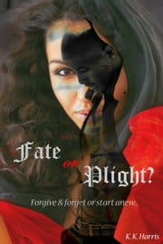 Fate or Plight? ebook by K. K. Harris
