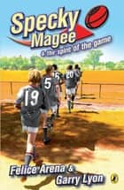 Specky Magee & The Spirit Of The Game ebook by Felice Arena, Garry Lyon