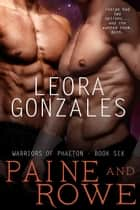 Warriors of Phaeton: Paine and Rowe ebook by Leora Gonzales