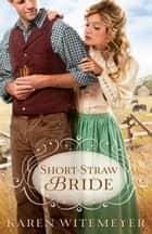 Short-Straw Bride ebook by Karen Witemeyer