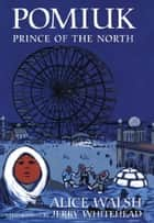 Pomiuk, Prince of the North ebook by Alice Walsh