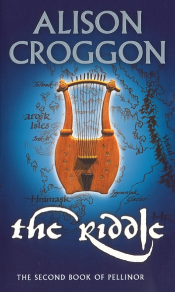 The Riddle: The Second Book of Pellinor ebook by Alison Croggon