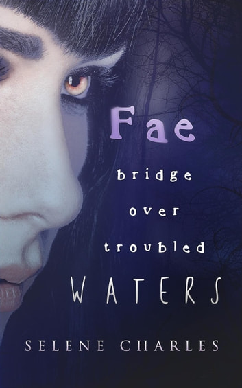 Fae Bridge Over Troubled Waters - Southern Vampire Detective, #1.5 ebook by Selene Charles