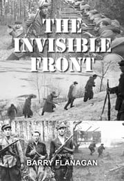 The Invisible Front ebook by Barry Flanagan