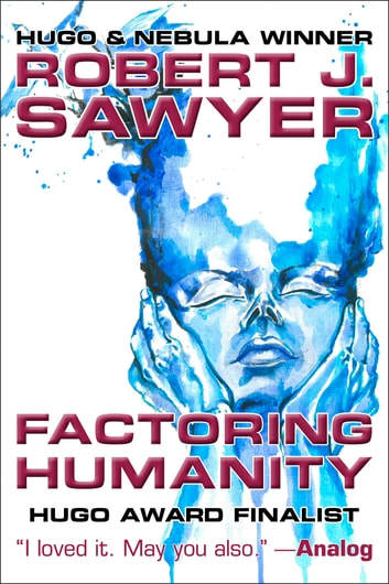 Factoring Humanity ebook by Robert J. Sawyer