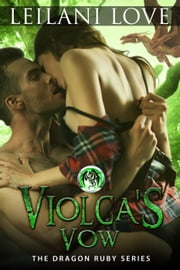 Violca's Vow (Book 2.5) - The Dragon Ruby Series, #2 ebook by Leilani Love