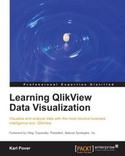 Learning Qlikview Data Visualization ebook by Karl Pover