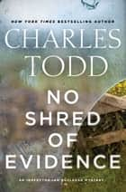 No Shred of Evidence ebook by Charles Todd