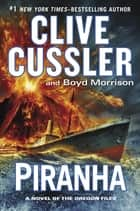 Piranha ebook by Clive Cussler,Boyd Morrison