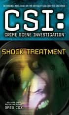 CSI: Crime Scene Investigation: Shock Treatment ebook by Greg Cox