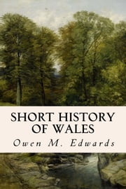Short History of Wales ebook by Owen M. Edwards