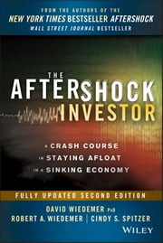 The Aftershock Investor - A Crash Course in Staying Afloat in a Sinking Economy ebook by David Wiedemer,Robert A. Wiedemer,Cindy S. Spitzer