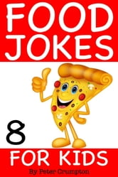 Food Jokes For Kids 8 ebook by Peter Crumpton