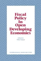 Fiscal Policy in Open Developing Economies ebook by Vito  Mr.  Tanzi
