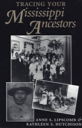 Tracing Your Mississippi Ancestors ebook by Anne S. Lipscomb,Kathleen Hutchison