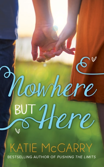 Nowhere But Here (Thunder Road, Book 1) ebook by Katie McGarry