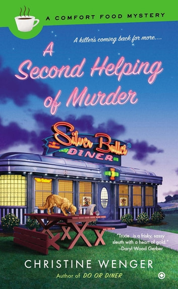 A Second Helping of Murder ebook by Christine Wenger