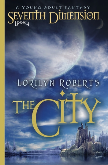 The City - A Young Adult Fantasy ebook by Lorilyn Roberts