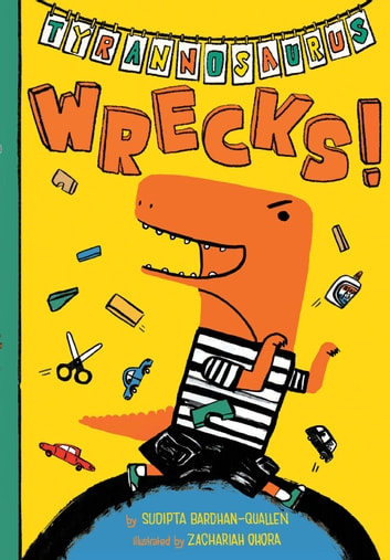 Tyrannosaurus Wrecks! ebook by Sudipta Bardhan-Quallen